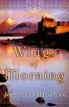 Wings of Morning by Kathleen Morgan